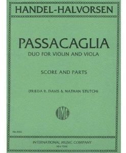 Handel/Halvorsen Passacaglia Violin and Viola Score and Parts Frieda R. Davis and Nathan Stutch